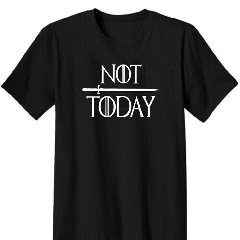 Men Women Fashion GOT Letter Print Arya Quotation Not Today Short Sleeve Round Neck Casual T-shirt Black E_XL