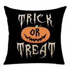 Pillow Case Halloween Pumpkin Trick or Treat Letters Decoration Flax Sofa Cushion Pillow Case Cover B_45*45cm